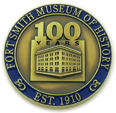 100th anniversary commemorative coin struck for Fort Smith Museum of History