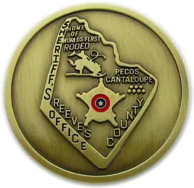 Commemorative die struck coin for the Reeves County Sheriff's Office, Pecos, Texas